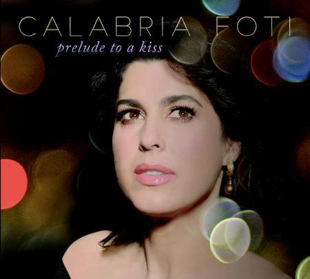 Calabria Foti - Prelude to a Kiss