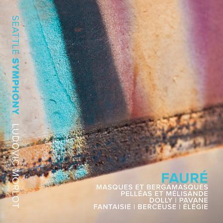 Seattle Symphony Orchestra - Faure: Masques et bergamasques & Pelléas et Mélisande