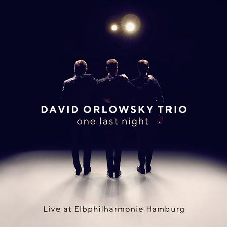 David Orlowsky Trio - one last night - Live at Elbphilharmonie