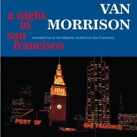 Van Morrison - A Night In San Francisco (Live)