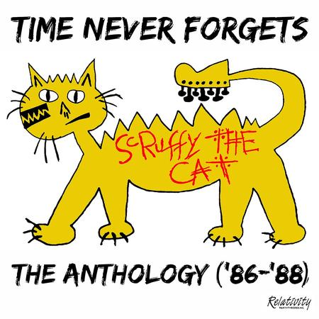 Scruffy The Cat - Time Never Forgets - The Anthology ('86-'88)