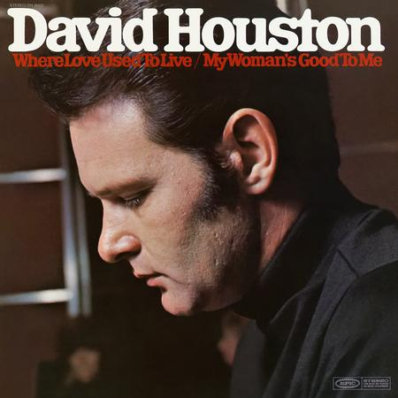 David Houston - Where Love Used to Live / My Woman's Good to Me