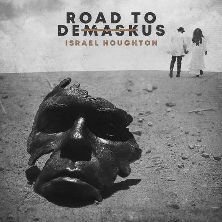 Israel Houghton - Road to DeMaskUs