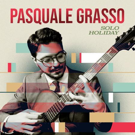 Pasquale Grasso - Solo Holiday