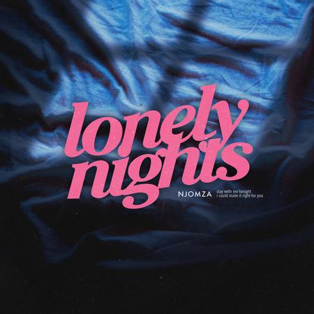 NJOMZA - Lonely Nights (Single)