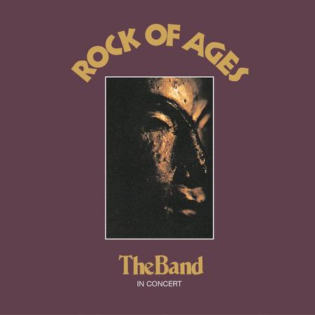 The Band - Rock Of Ages - Live At The Academy Of Music, New York 1972