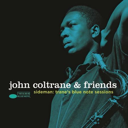 John Coltrane & Friends - Sideman Trane's Blue Note Sessions