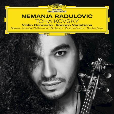 Nemanja Radulovic - Tchaikovsky: Violin Concerto; Rococo Variations