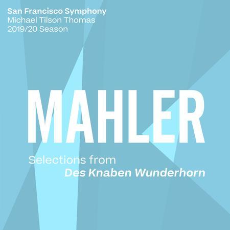 San Francisco Symphony & Michael Tilson Thomas - Mahler: Selections from Des Knaben Wunderhorn