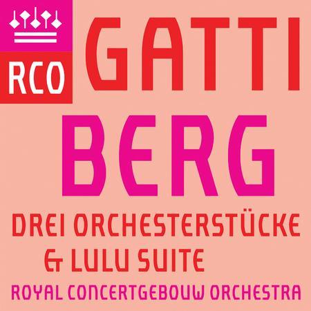 Royal Concertgebouw Orchestra - Berg: 3 Orchesterstucke & Lulu Suite (Live)