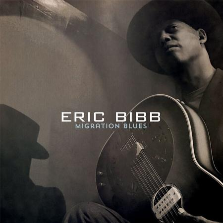 Eric Bibb - Migration Blues