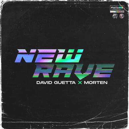 David Guetta x MORTEN - New Rave