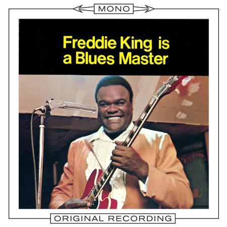 Freddie King - Freddie King Is A Blues Master