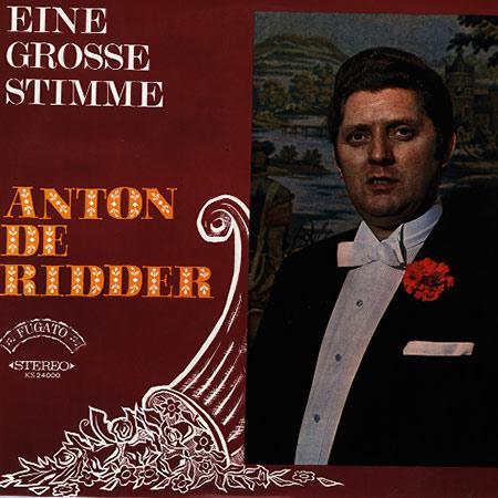 Anton de Ridder Eine Grosse Stimme
