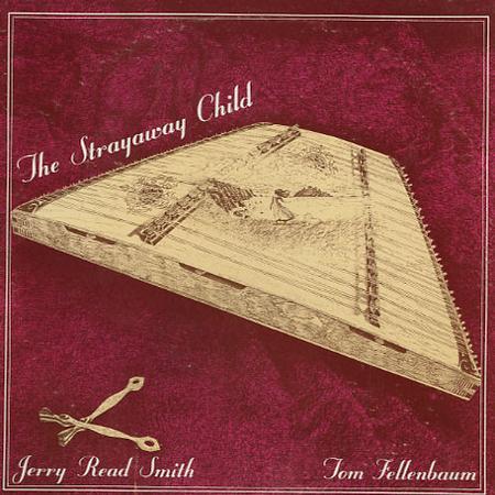 Jerry Read Smith, Tom Fellenbaum - The Strayaway Child