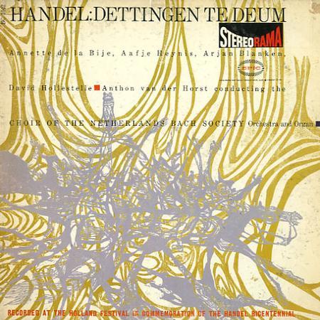 de la Bije, van der Horst, Choir of the Netherlands Bach Society, Orchestra and Organ - Handel: Dettingen Te Deum