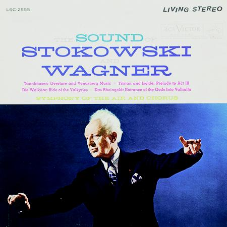 Stokowski And Wagner, Symphony Of The Air Chorus - The Sound Of Stokowski And Wagner