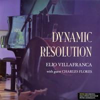 Elio Villafranca & Charles Flores - Dynamic Resolution -  180 Gram Vinyl Record