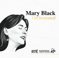 Mary Black - Mary Black Orchestrated/ RTÉ National Symphony Orchestra/ Brian Byrne