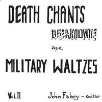 John Fahey - Death Chants, Breakdowns, And Military Waltzes Vol. II