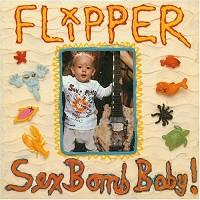 Flipper - Sex Bomb Baby