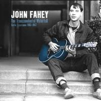 John Fahey - The Transcendental Waterfall: Guitar Excursions 1962-1967