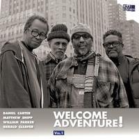 Daniel Carter, Matthew Shipp, William Parker, and Gerald Cleaver - Welcome Adventure! Vol. 1 -  Vinyl Record
