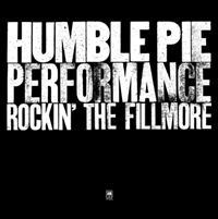 Humble Pie - Rockin' the Fillmore