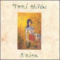 Toni Childs - Union -  200 Gram Vinyl Record