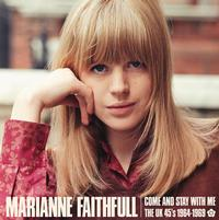 Marianne Faithfull - Come and Stay With Me:The UK 45s 1964-1969