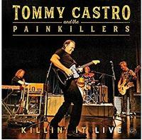 Tommy Castro And The Painkillers - Killin' It Live