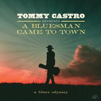 Tommy Castro - Tommy Castro Presents A Bluesman Came To Town