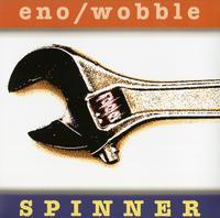 Brian Eno & Jah Wobble - Spinner