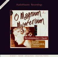 Westminster Choir - O Magnum Mysterium