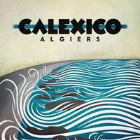 Calexico - Algiers -  Vinyl Record & CD