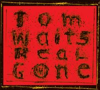 Tom Waits - Real Gone (Remixed And Remastered)