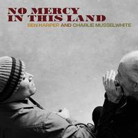 Ben Harper And Charlie Musselwhite - No Mercy In This Land -  180 Gram Vinyl Record