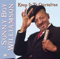 Sonny Boy Williamson - Keep It To Ourselves -  45 RPM Vinyl Record