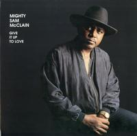 Give It Up To Love / Mighty Sam McClain
