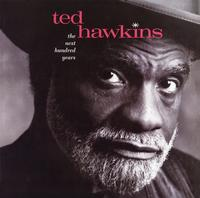 Ted Hawkins - The Next Hundred Years -  200 Gram Vinyl Record