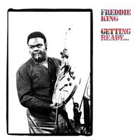 Getting Ready... / Freddie King