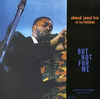 Ahmad Jamal Trio - Ahmad Jamal At The Pershing