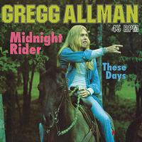Gregg Allman - Midnight Rider/These Days Single