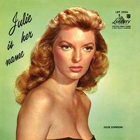Julie Is Her Name / Julie London