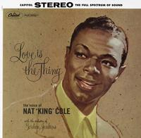 Nat 'King' Cole - Love Is The Thing