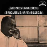 Sidney Maiden - Trouble An' Blue