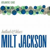Milt Jackson - Ballads & Blues