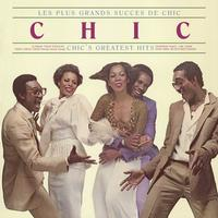Chic - Les Plus Grands Succes De Chic: Chic's Greatest Hits