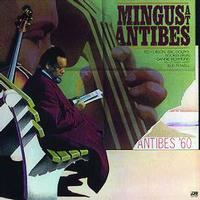 Charles Mingus - Mingus At Antibes