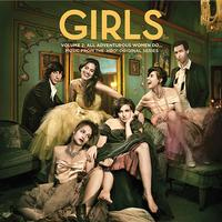 Various Artists - Girls Volume 2: All Adventurous Women Do/ Music From The HBO Series